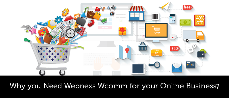 Why You Need Webnexs Wcomm For Your Online Business?