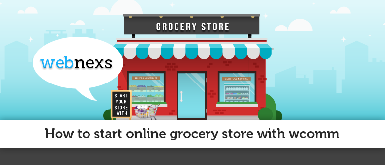 How To Start Online Grocery Store With webnexs