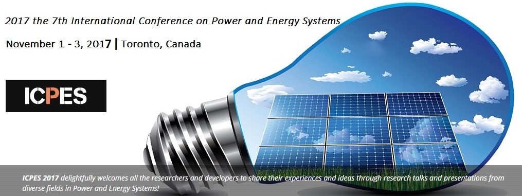 7th International Conference on Power and Energy Systems (ICPES 2017), Toronto, Ontario, Canada