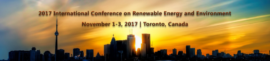 2017 International Conference on Renewable Energy and Environment (ICREE 2017)--IEEE, Toronto, British Columbia, Canada