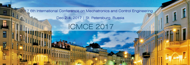 ACM--2017 6th International Conference on Mechatronics and Control Engineering (ICMCE 2017), Saint Petersburg, Russia