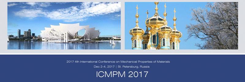 KEM--2017 4th International Conference on Mechanical Properties of Materials (ICMPM 2017), Saint Petersburg, Russia