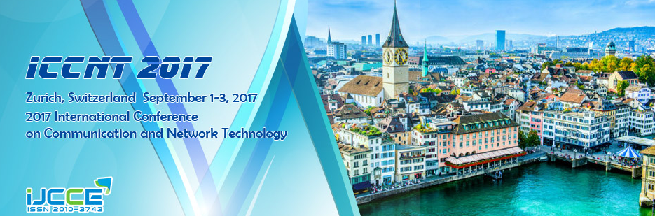 2017 International Conference on Communication and Network Technology (ICCNT 2017), Zürich, Switzerland