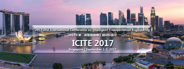 2017 2nd International Conference on Intelligent Transportation Engineering (ICITE 2017), Central, Singapore