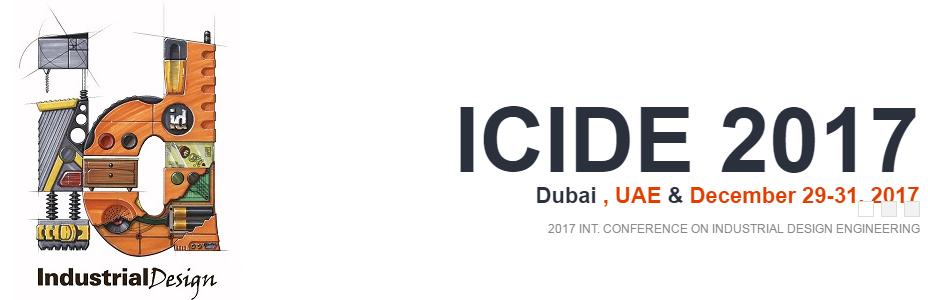 2017 International Conference on Industrial Design Engineering (ICIDE 2017), Dubai, United Arab Emirates