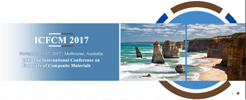 2017 2nd International Conference on Frontiers of Composite Materials (ICFCM 2017), Melbourne, Australia