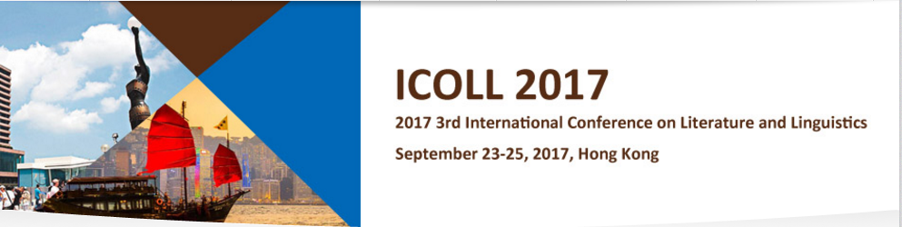 2017 3rd International Conference on Literature and Linguistics (ICOLL 2017), Hong Kong