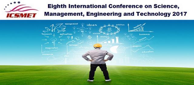 8th International Conference on Science, Management, Engineering and Technology 2017 (ICSMET 2017), Dubai, United Arab Emirates