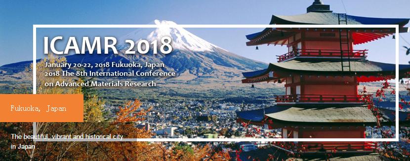 KEM--2018 The 8th International Conference on Advanced Materials Research (ICAMR 2018)--Ei, Scopus, Fukuoka, Japan