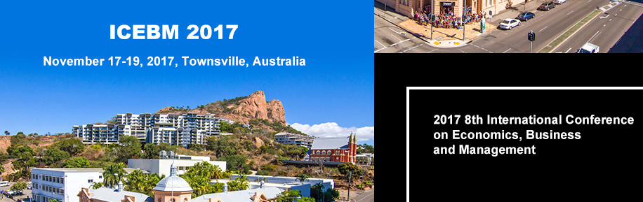 2017 8th International Conference on Economics, Business and Management (ICEBM 2017), Townsville, Australia