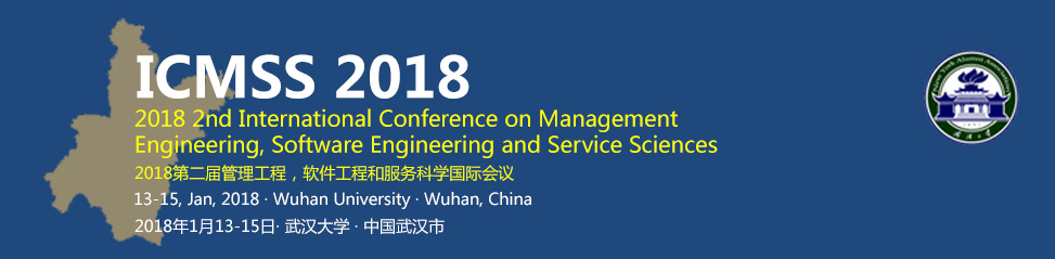 2nd International Conference on Management Engineering, Software Engineering and Service Sciences (ICMSS 2018)--Ei Compendex, Wuhan, Hubei, China