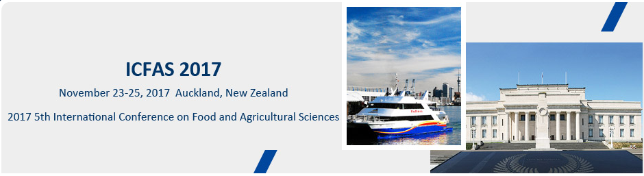 2017 5th International Conference on Food and Agricultural Sciences (ICFAS 2017), Auckland, New Zealand