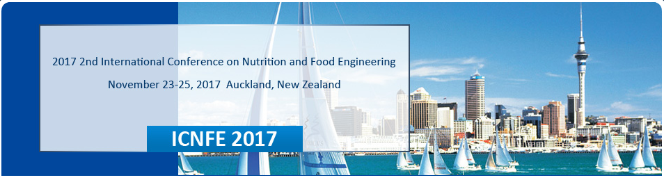 2017 2nd International Conference on Nutrition and Food Engineering (ICNFE 2017), Auckland, New Zealand