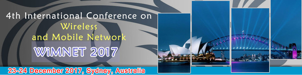 4th International Conference on Wireless and Mobile Network  (WiMNET 2017), Sydney, New South Wales, Australia