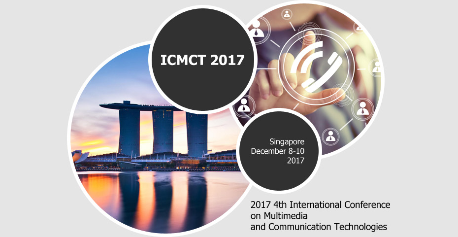 2017 4th International Conference on Multimedia and Communication Technologies and Science (ICMCT 2017), Singapore