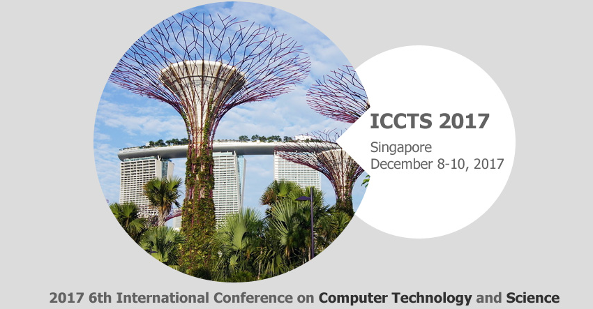 2017 6th International Conference on Computer Technology and Science (ICCTS 2017), Singapore