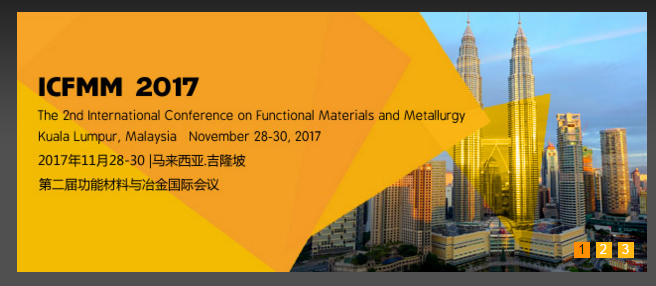 ICFMM 2017--International Conference on Functional Materials and Metallurgy, Kuala Lumpur, Malaysia