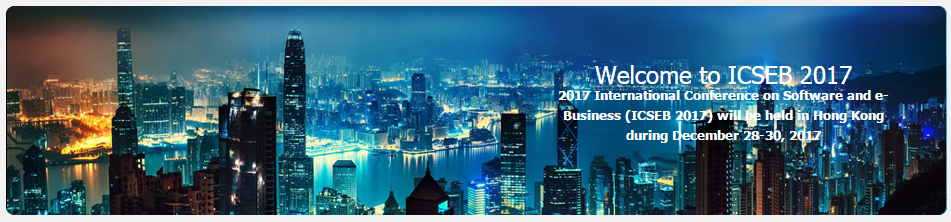 2017 International Conference on Software and e-Business (ICSEB 2017) - ACM, EI, Hong Kong