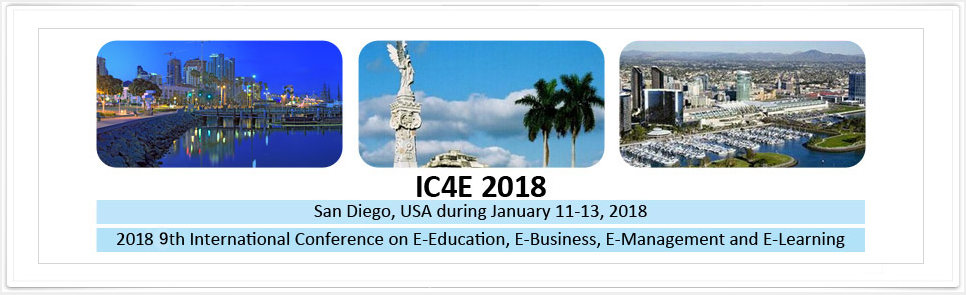 2018 9th International Conference on E-Education, E-Business, E-Management and E-Learning (IC4E 2018), San Diego, California, United States