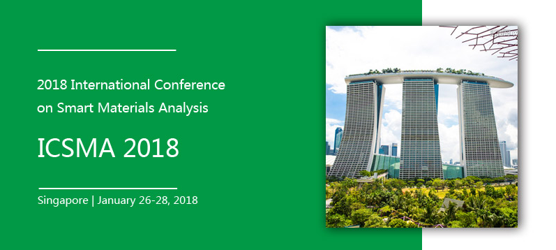 2018 International Conference on Smart Materials Analysis (ICSMA 2018), Singapore