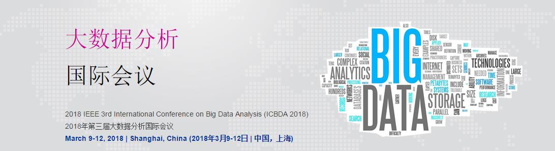 2018 IEEE 3rd International Conference on Big Data Analysis (ICBDA 2018), Shanghai, China