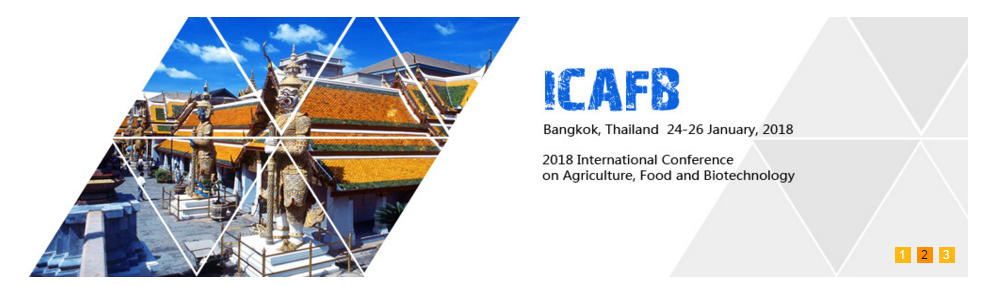 2018 International Conference on Agriculture, Food and Biotechnology (ICAFB 2018), Bangkok, Thailand