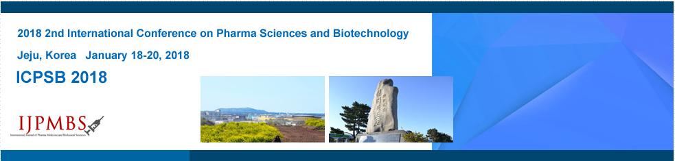 2018 2nd International Conference on Pharma Sciences and Biotechnology (ICPSB 2018), Jeju, South korea