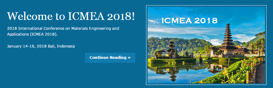 2018 International Conference on Materials Engineering and Applications (ICMEA 2018), Bali, Indonesia