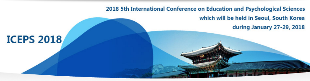 2018 5th International Conference on Education and Psychological Sciences (ICEPS 2018), Seoul, South korea