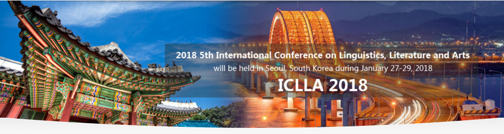 2018 5th International Conference on Linguistics, Literature and Arts (ICLLA 2018), Seoul, South korea