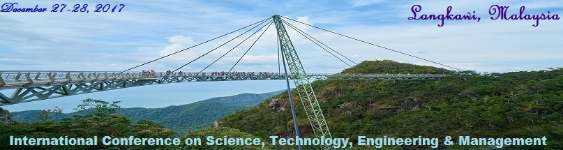 10th International Conference on Science, Technology, Engineering and Management 2017 (ICSTEM 2017), Langkawi, Kedah, Malaysia