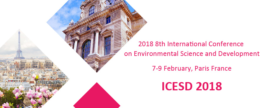 2018 9th International Conference on Environmental Science and Development-ICESD 2018, Paris, France