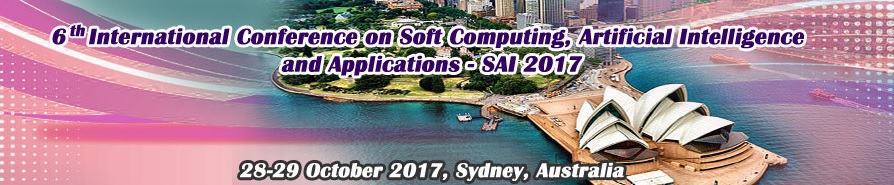 6th International Conference on Soft Computing, Artificial intelligence and Applications (SAI-2017), Southeast, South Australia, Australia
