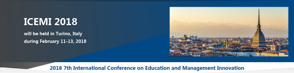 2018 7th International Conference on Education and Management Innovation (ICEMI 2018), Turin, Italy