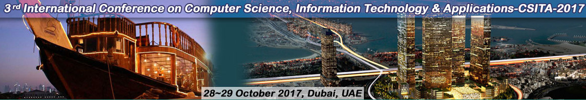 3rd International Conference on Computer Science, Information Technology and Applications (CSITA-2017), Dubai, United Arab Emirates