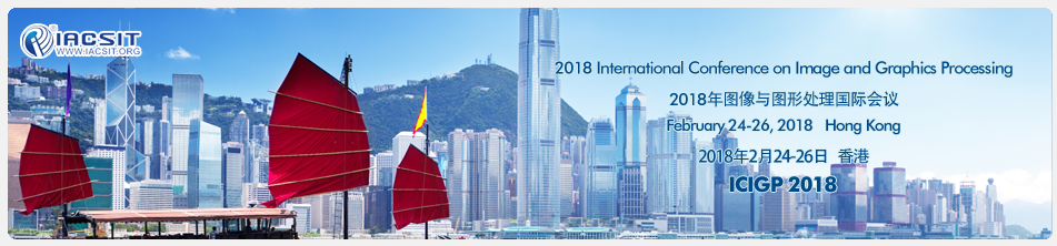 2018 International Conference on Image and Graphics Processing (ICIGP 2018)--Ei Compendex and Scopus, Hong Kong