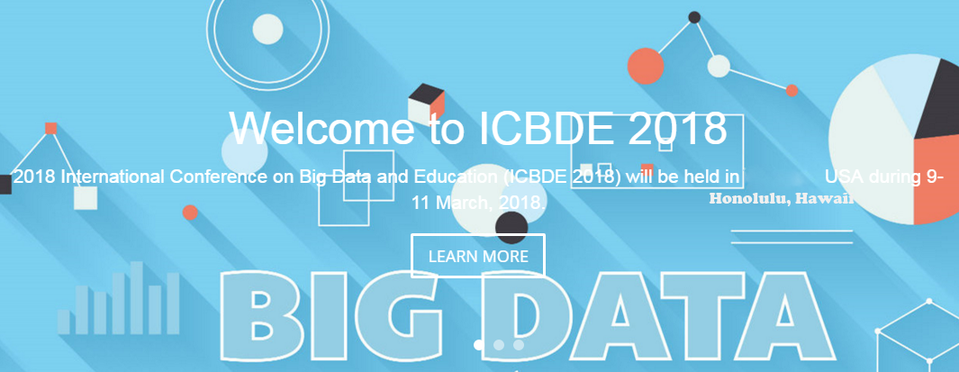 2018 International Conference on Big Data and Education (ICBDE 2018)--EI Compendex and Scopus, Honolulu, Hawaii, United States