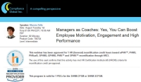 Managers as Coaches: Yes, You Can Boost Employee Motivation, Engagement and High Performance