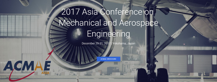 2017 Asia Conference on Mechanical and Aerospace Engineering (ACMAE 2017), Yokohama, Japan