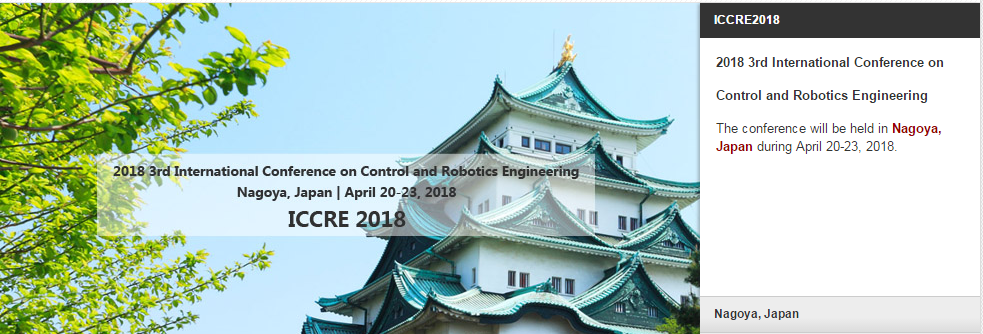 2018 IEEE 3rd International Conference on Control and Robotics Engineering (ICCRE 2018), Nagoya, Japan
