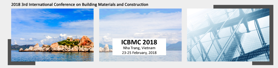 2018 3rd International Conference on Building Materials and Construction (ICBMC 2018)--EI Compendex, Scopus, Nha Trang, Vietnam