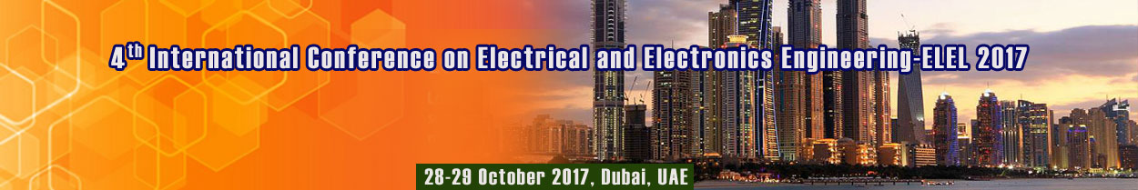 4th International Conference on Electrical and Electronics Engineering (ELEL 2017), Dubai, United Arab Emirates