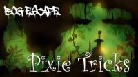 Bog Escape - Pixie Tricks