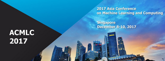 2017 Asia Conference on Machine Learning and Computing (ACMLC 2017), Singapore