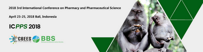 2018 3rd International Conference on Pharmacy and Pharmaceutical Science (ICPPS 2018), Bali, Indonesia