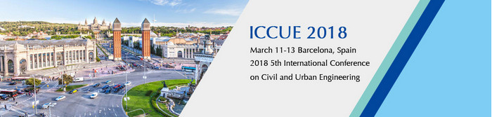2018 5th International Conference on Civil and Urban Engineering (ICCUE 2018), Barcelona, Spain