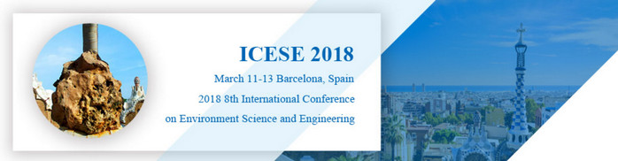 2018 8th International Conference on Environment Science and Engineering (ICESE 2018), Barcelona, Spain