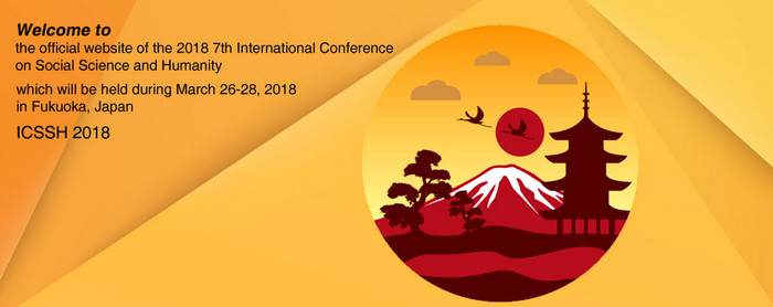 2018 7th International Conference on Social Science and Humanity (ICSSH 2018), Fukuoka, Japan