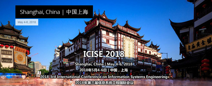 2018 3rd International Conference on Information Systems Engineering (ICISE 2018), Shanghai, China