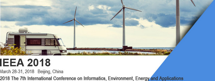 2018 The 7th International Conference on Informatics, Environment, Energy and Applications (IEEA 2018), Beijing, China